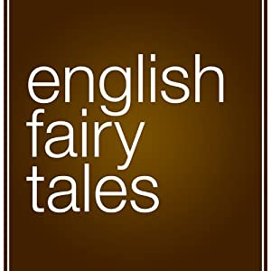 English Fairy Tales | [Flora Annie Steele (adaptation)]