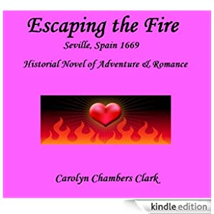 ESCAPING THE FIRE, historical novel of adventure & romance