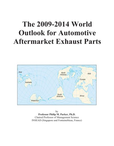 The 2009-2014 World Outlook for Automotive Aftermarket Exhaust Parts