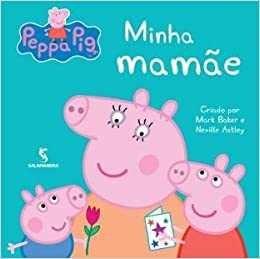 Peppa Pig: Minha Mamae (Em Portugues do Brasil): Mark Baker/Neville