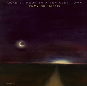 Quarter Moon in a Ten Cent Town