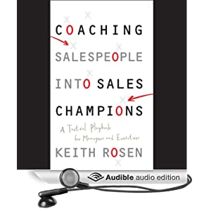 coaching salespeople into sales champions Coaching salespeople into sales champions fills the void between what great managers need to know and do as a great coach to quickly turn underperformers into super-achievers keith rosen is the executive sales coach that top managers.