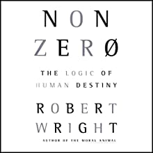 Nonzero: The Logic of Human Destiny Audiobook by Robert Wright Narrated by Kevin T. Collins