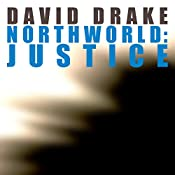 Northworld: Justice: Northworld, Book 3 | David Drake