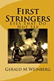 First Stringers: Eyes That Do Not See (1453653821) by Weinberg, Gerald M