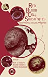 img - for Red Blood Cell Substitutes: Basic Principles and Clinical Applications: Basic Principles and Clinical Applications book / textbook / text book
