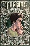 Las Tierras Bajas = Gregor the Overlander (Gregor (Molino)) (Spanish Edition)