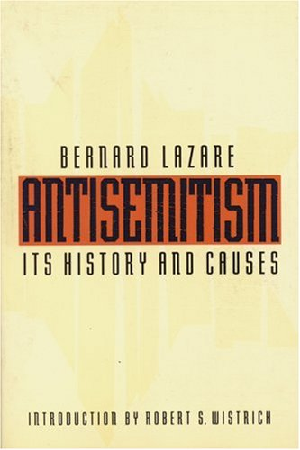 Antisemitism Its History And Causes Bernard Lazare