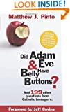 Did Adam and Eve Have Belly Buttons?: And 199 Other Questions from Catholic Teenagers