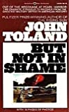 But Not in Shame (0345242858) by Toland, John