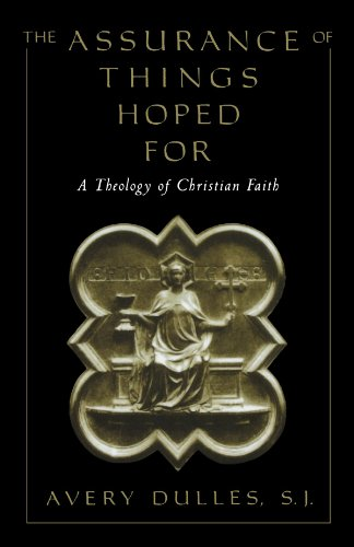 The Assurance of Things Hoped For: A Theology of Christian Faith