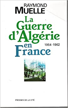 La guerre d'Algerie en France, 1954-1962 (Document) (French Edition