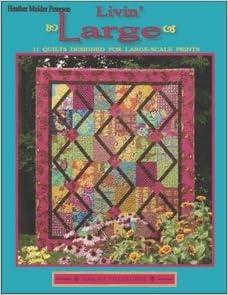 Livin Large - 11 Quilts designed for large-scale prints: Amazon.com: Books