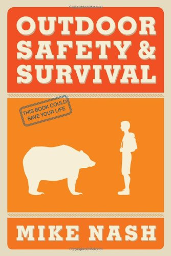 Outdoor Safety & Survival, by Mike Nash