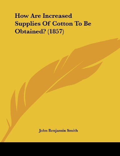 How Are Increased Supplies of Cotton to Be Obtained? (1857)