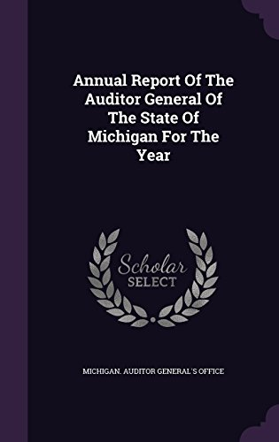 Annual Report Of The Auditor General Of The State Of Michigan For The Year