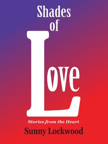 Shades of Love, stories from the heart by Sunny Lockwood