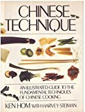 Chinese Technique: An Illustrated Guide to the Fundamental Techniques of Chinese Cooking (0671253476) by Hom, Ken
