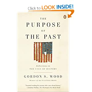 The Purpose of the Past: Reflections on the Uses of History Gordon S. Wood
