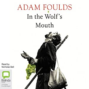 In the Wolf's Mouth | [Adam Foulds]