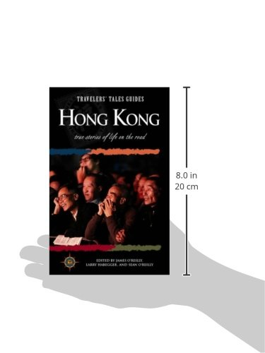 Travelers' Tales Hong Kong: True Stories of Life on the Road (Travelers' tales guides)