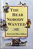 The Bear Nobody Wanted (0670839825) by Ahlberg, Allan