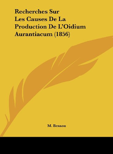 Recherches Sur Les Causes de La Production de L'Oidium Aurantiacum (1856)