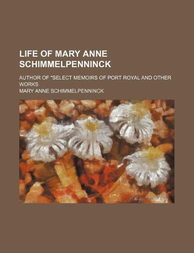 Life of Mary Anne Schimmelpenninck; author of