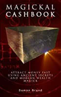 Magickal Cashbook: Attract Money Fast With Ancient Secrets And Modern Wealth Magick (English Edition)