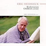 ハイドシェック:シューマン 「子供の情景 Op.15」、ドビュッシー 「子供の領分」 他 (Erick Heidsieck Kinderszenen Children's corner) [日本語解説書付]