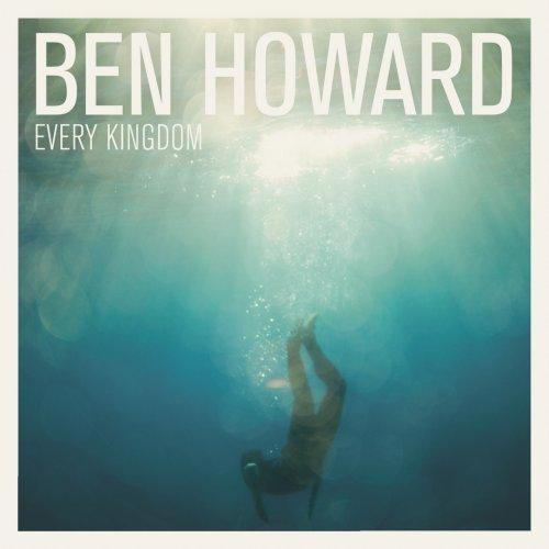 Ben Howard - Every Kingdom (Deluxe Edition) - Zortam Music