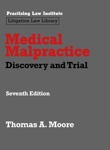 Thomas A. Moore - Medical Malpractice: Discovery and Trial (November 2012 Edition) (PLI Press's litigation Library)