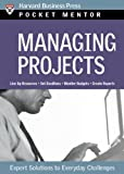 Managing Projects: Expert Solutions to Everyday Challenges (Pocket Mentor)
