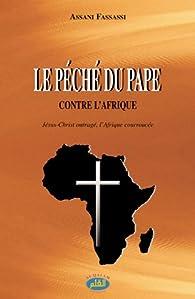 Le p�ch� du Pape contre l'Afrique par Assani Fassassi