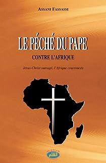 Le p�ch� du Pape contre l'Afrique par Fassassi