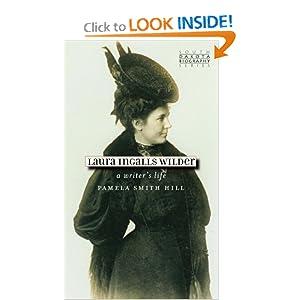 Laura Ingalls Wilder: A Writer's Life (South Dakota Biography Series) Pamela Smith Hill