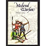 Mediaeval Warfare (0850451698) by Terence Wise