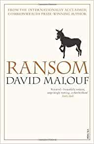 ransom malouf David malouf in ransom has taken a greek myth (the iliad, by homer) and appropriated it to today's problems, which have transcended time the purpose of the first chapter is simple but crucial to understanding the character of achilles.