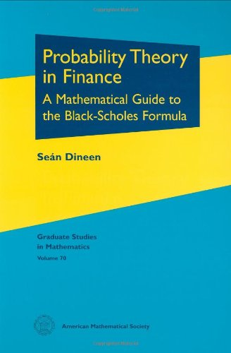Probability Theory in Finance: A Mathematical Guide to...