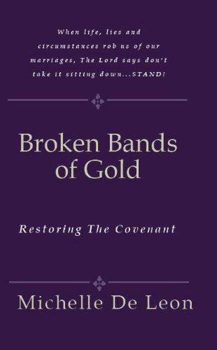 Broken Bands of Gold: Restoring the Covenant