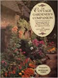 The Cottage Gardener's Companion: A Seasonal Guide to Plants & Plantings for Informal Gardens