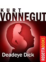 Deadeye Dick (Kurt Vonnegut Series)