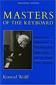 Masters Of The Keyboard Individual Style Elements In The Piano Music Of Bach Haydn Mozart Beethoven Schubert Chopin And Brahms A Midland Book by John Wiley & Sons