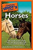 img - for The Complete Idiot's Guide to Horses by Sarah Montague, P. J. Dempsey book / textbook / text book
