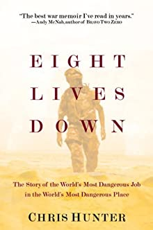 Eight Lives Down: The Most Dangerous Job In The World In The Most Dangerous Place In The World