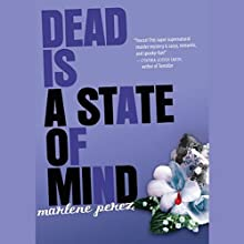 Dead Is a State of Mind (       UNABRIDGED) by Marlene Perez Narrated by Suzy Jackson