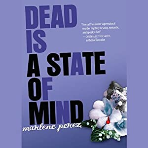 Dead Is a State of Mind | [Marlene Perez]