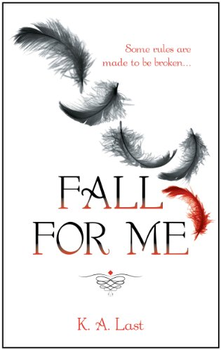 Fall For Me (The Tate Chronicles #1) by K. A. Last