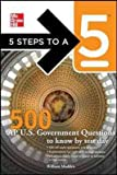 5 Steps to a 5 500 AP U.S. Government and Politics Questions to Know by Test Day (5 Steps to A 5 on