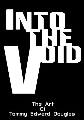 Into the Void: The Art of Tommy Edward Douglas